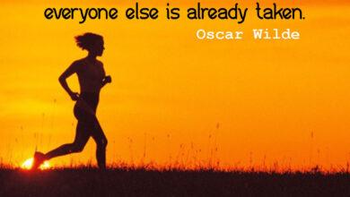 Be yourself; everyone else is already taken ― Oscar Wilde