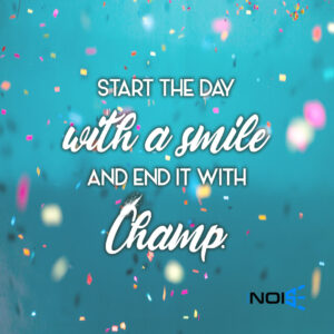 Start the day with a smile and end it with Champ.