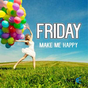 Friday Make me happy