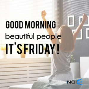 Good morning beautiful people it's Friday!