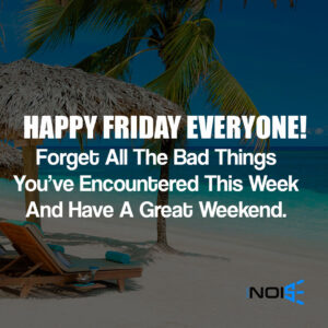 Happy Friday Everyone! Forget All The bad things you've encountered this week have a great weekend!.