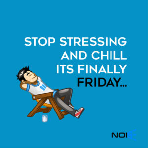 Stop stressing and chill it's finally Friday.