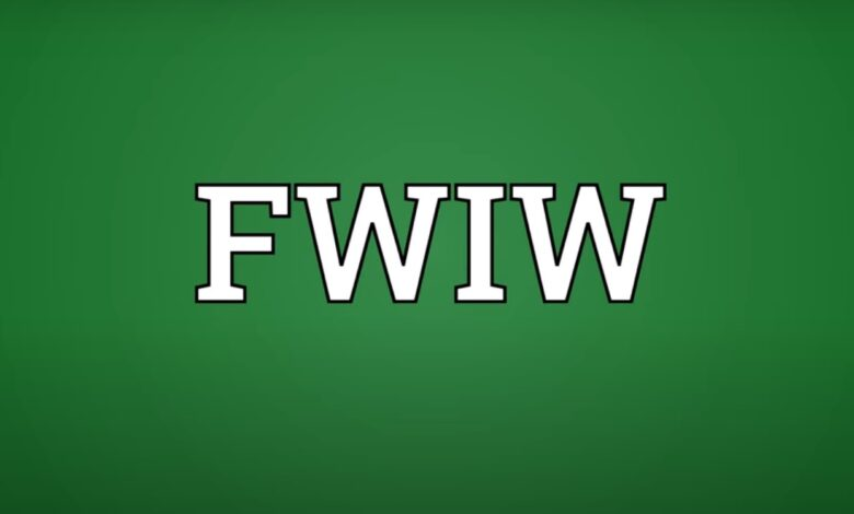 What Does FWIW Stand For, and How Do You Use It?