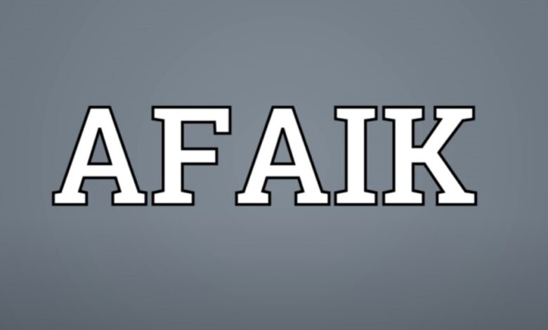 """What Does It Mean When You Say """"AFAIK"""" and How Do You Use It?"""