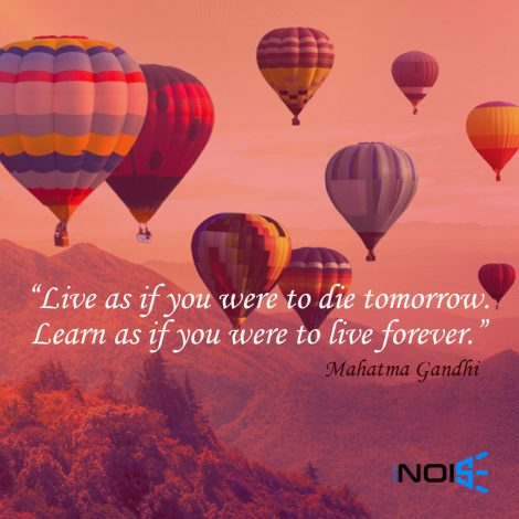Live as if you were to die tomorrow. Learn as if you were to live forever ― Mahatma Gandhi