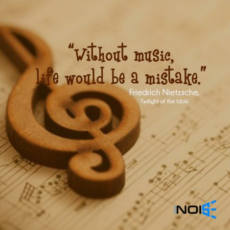 """""""Without music, life would be a mistake."""" ― Friedrich Nietzsche, Twilight of the Idols"""